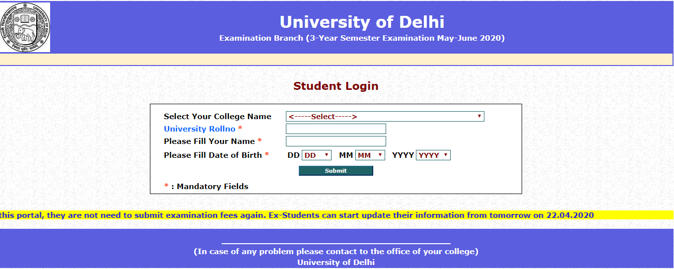 Now select the name of your college in a new window, enter your roll number, name and date of birth and login to the account.